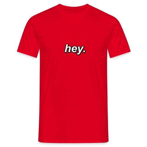 hey - Männer T-Shirt