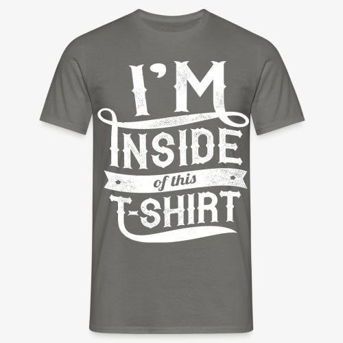 Inside this T-shirt - Men's T-Shirt