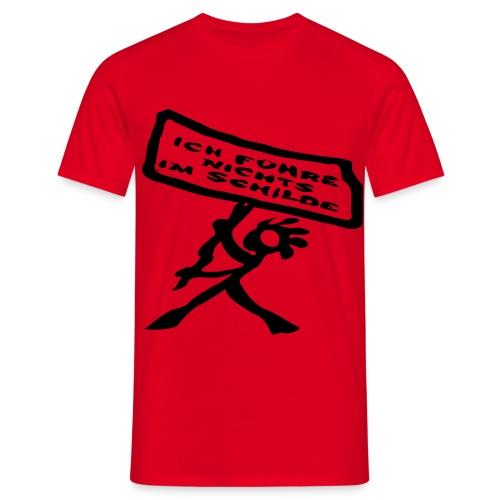 nichts im Schilde - Männer T-Shirt