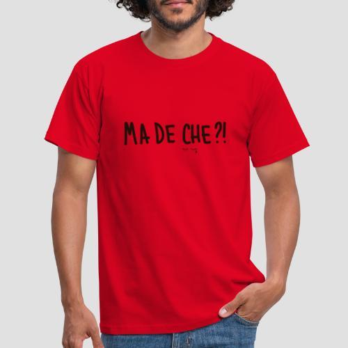 Ma de che - Maglietta da uomo