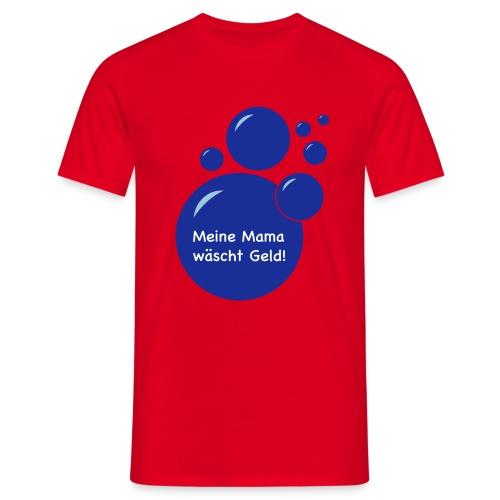 Geldwaesche - Männer T-Shirt