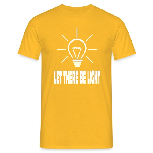 LET THERE BE LIGHT - Mannen T-shirt