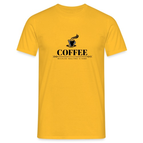 Coffee because adulting is hard - Mannen T-shirt