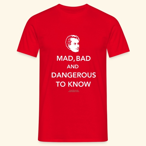 Zitat T Shirt Lord Byron | Mad, bad and dangerous - Männer T-Shirt