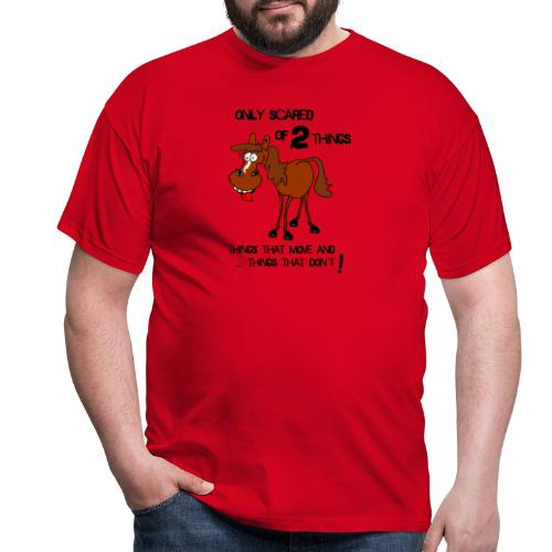 only scared of 2 things - Männer T-Shirt