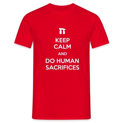 Keep calm and do human sacrifices - Maglietta da uomo
