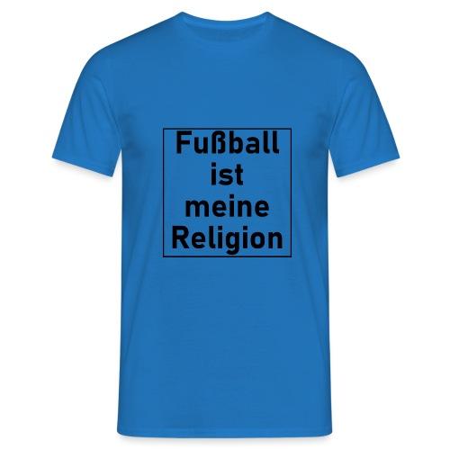Fußball ist meine Religion V2 - Männer T-Shirt