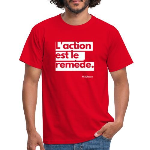 L'action est le remède par La Claque. - T-shirt Homme