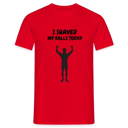 I SHAVED MY BALLS TODAY - T-shirt herr