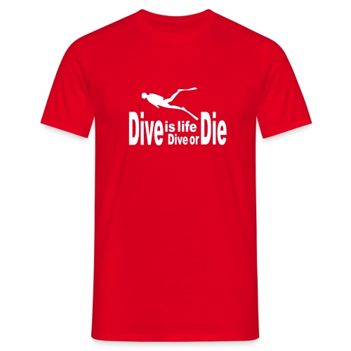 Camiseta para buceadores, Dive is life, dive or - Camiseta hombre