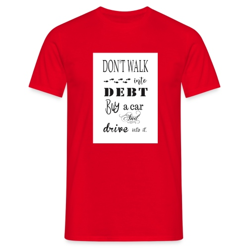 Funny Quote - Men's T-Shirt