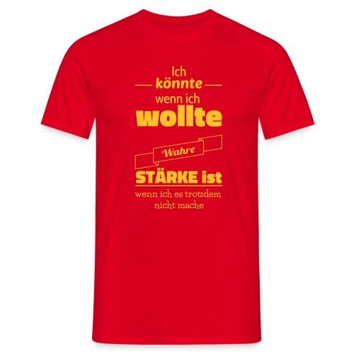 Ich könnte, wenn ich wollte - Männer T-Shirt