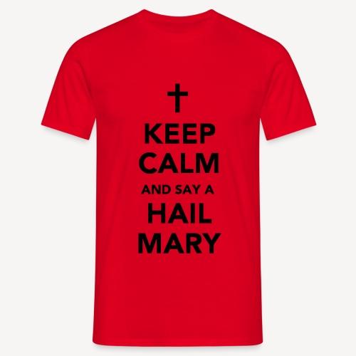 HALTEN SIE RUHE ..... HAIL MARY - Männer T-Shirt