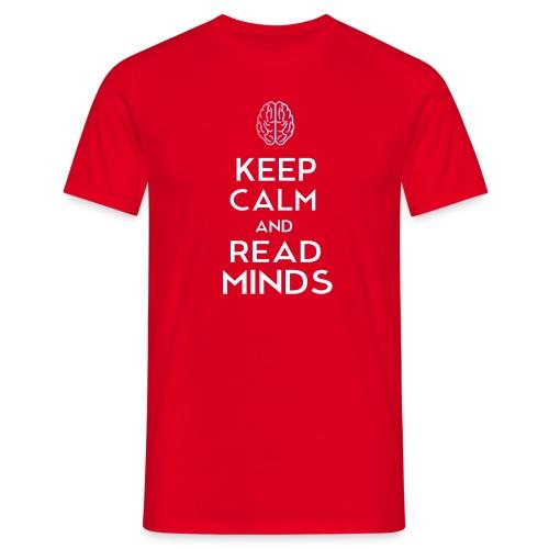 Keep Calm And Read Minds - Männer T-Shirt