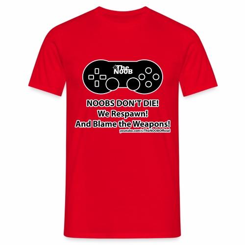N00B's Don't Die! - Men's T-Shirt