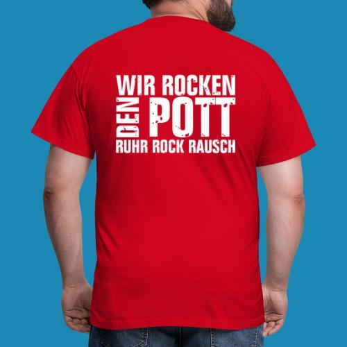 Wir Rocken den Pott - Männer T-Shirt
