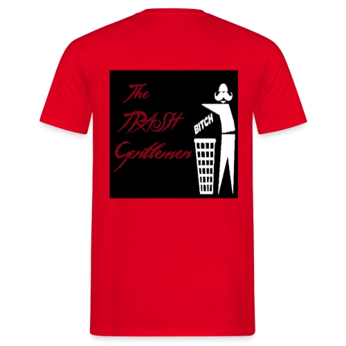 The TRASH Gentlemen bitch2 - Männer T-Shirt