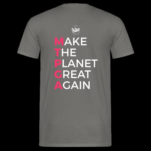 MakeThePlanetGreatAgain lettering behind - Men's T-Shirt