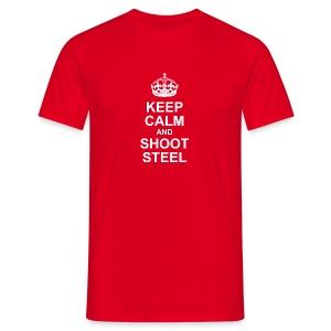 KEEP CALM and SHOOT STEEL - Männer T-Shirt