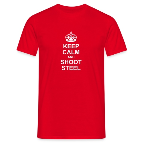 KEEP CALM and SHOOT STEEL - Männer T-Shirt