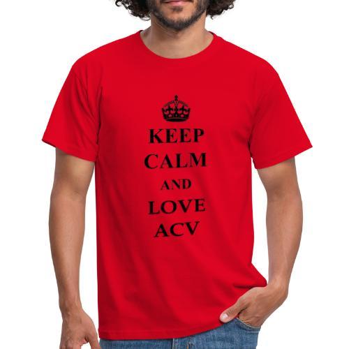 Keep Calm and Love ACV - Männer T-Shirt