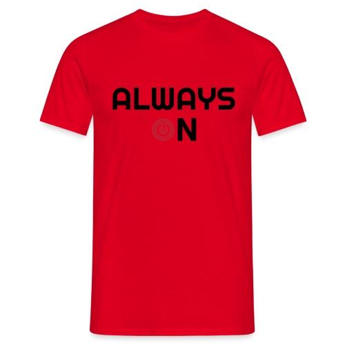 Always On - Mannen T-shirt