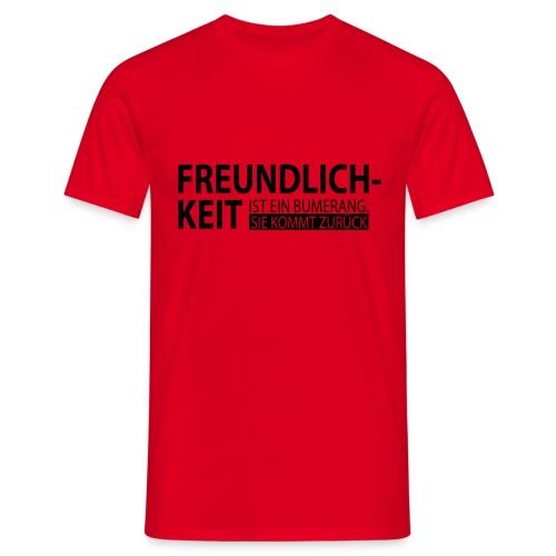 Freundlichkeit - Männer T-Shirt