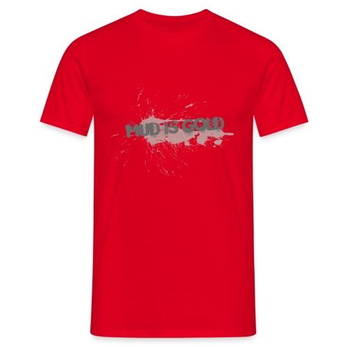 mud_is_gold - T-shirt herr