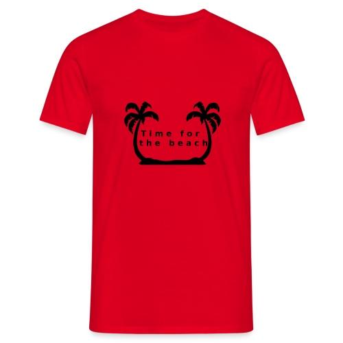 Time for the beach! Palme Geschenk Urlaub - Männer T-Shirt