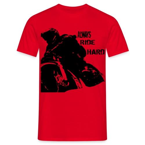 Alwaysridehard - Männer T-Shirt