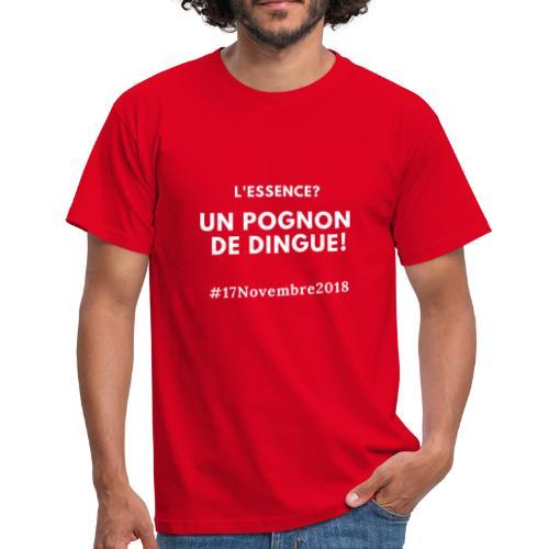 L'essence? Un pognon de dingue! #17Novembre2018 - T-shirt Homme
