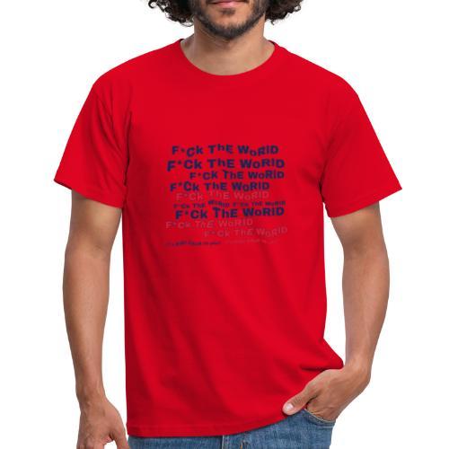 F * ck the world - Men's T-Shirt