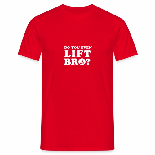 Do you even lift bro - Männer T-Shirt