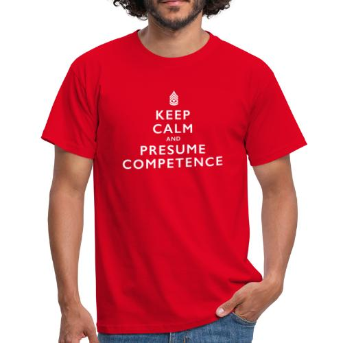 Presume Competence - Men's T-Shirt