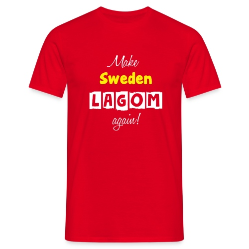 Make Sweden LAGOM again! - T-shirt herr