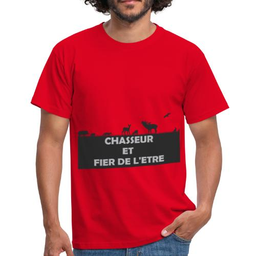 Chasseur et Fier de l'être! - T-shirt Homme