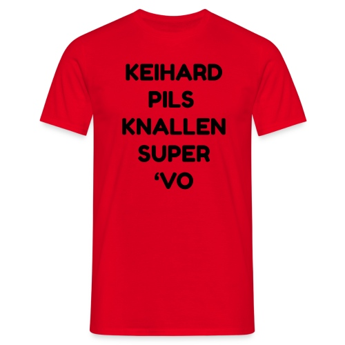 Keihard pils knallen - Mannen T-shirt