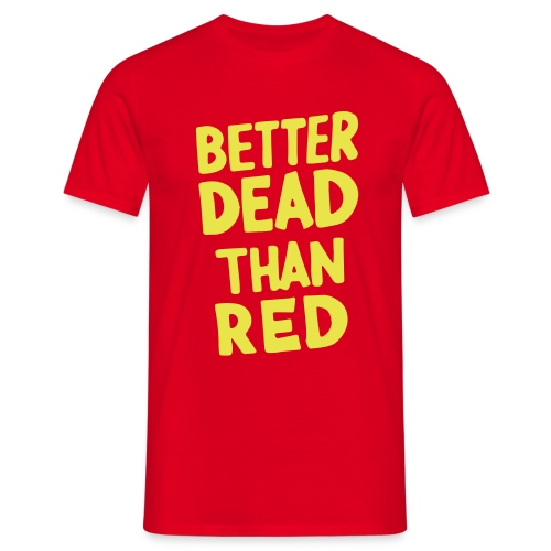 Better Dead Than Red - T-shirt Homme