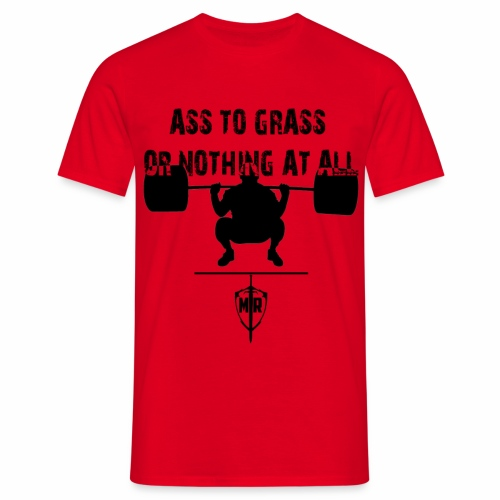 Ass To Grass Or Nothing At All - T-shirt herr