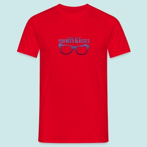 Need Glasses - Blue - T-shirt Homme