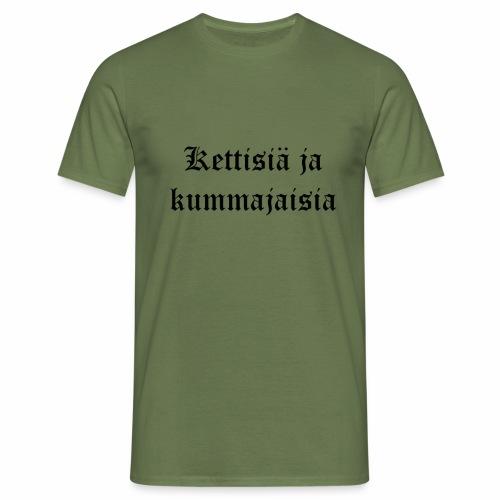 Kettisiä ja kummajaisia - Miesten t-paita