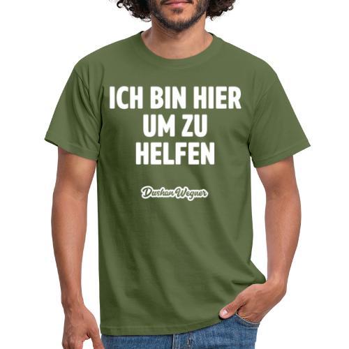 Ich bin hier um zu helfen - Männer T-Shirt