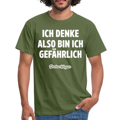 Ich denke also bin ich gefährlich - Männer T-Shirt