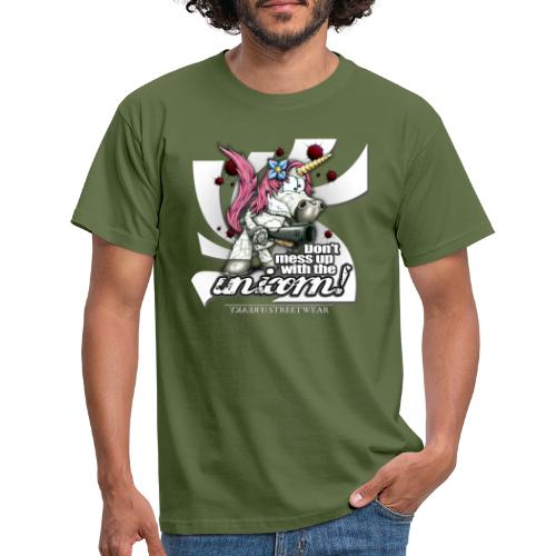 Don't mess up with the unicorn - Männer T-Shirt
