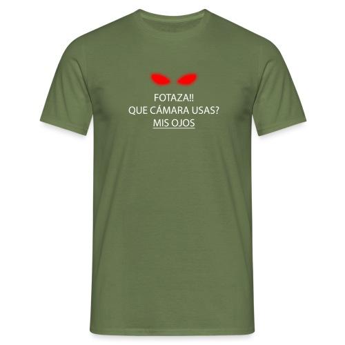 FOTAZA!! QUE CÁMARA USAS? MIS OJOS sin logo - Camiseta hombre