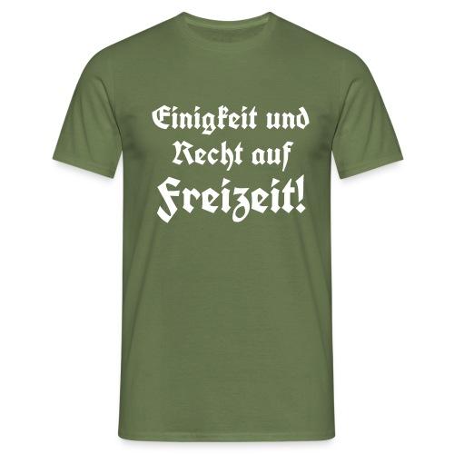 Einigkeit und Recht auf Freizeit3 - Männer T-Shirt