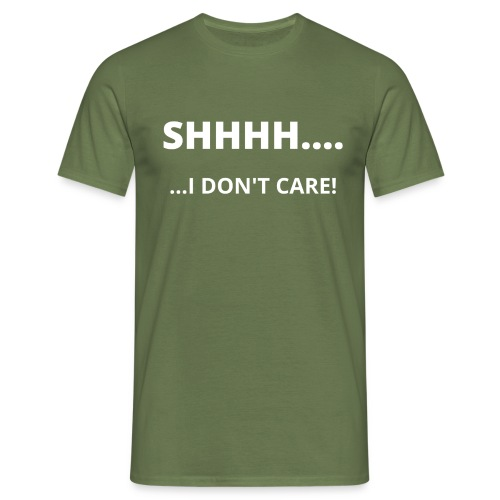 I DON'T CARE - Men's T-Shirt