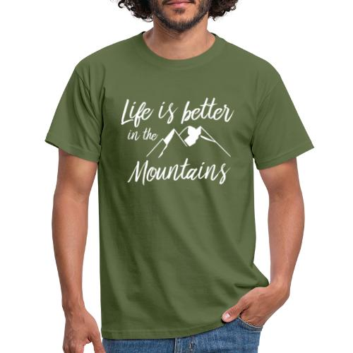 Life is better in the mountains !! - T-shirt Homme