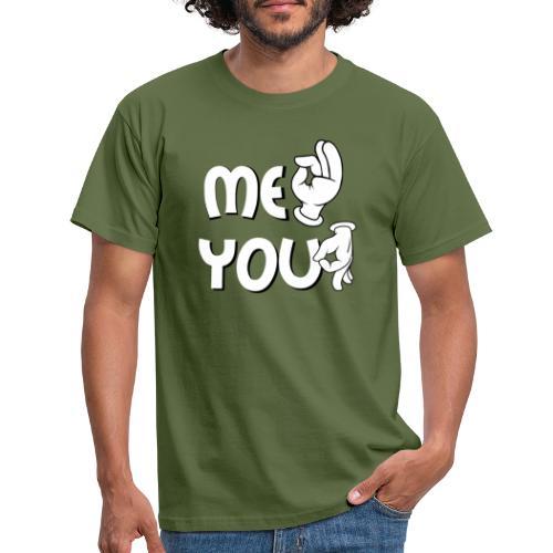 Me ok and you asshole - Männer T-Shirt