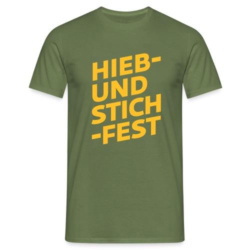 HIEB UND STICHFEST - Männer T-Shirt